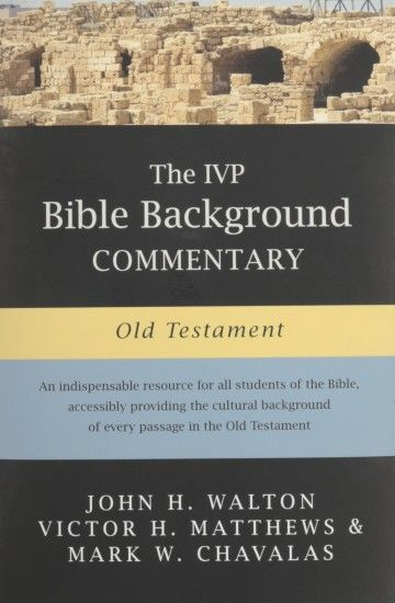 The IVP Bible Background Commentary: Old Testament: John H. Walton, Victor  H. Matthews, Mark W. Chavalas: 9780830814190: Amazon.com: Books