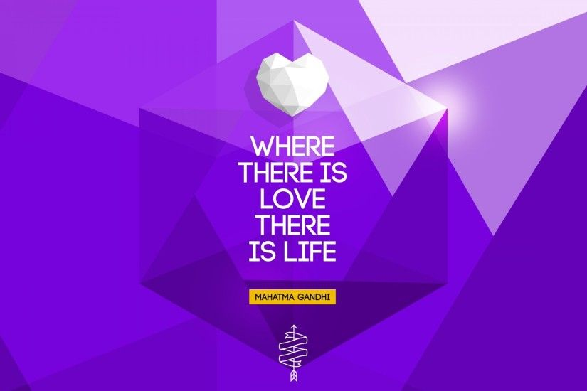 Where There is Love There is Life Wallpaper