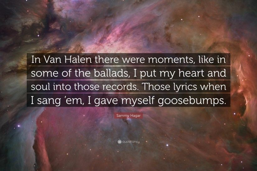 "Sammy Hagar Quote: ""In Van Halen there were moments, like in some of"