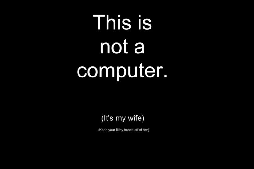 Wife Computer Funny Wallpaper