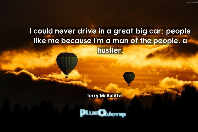 "Download Wallpaper with inspirational Quotes- ""I could never drive in a  great big car. """
