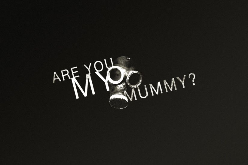 Are You My Mummy? Wallpaper (download)