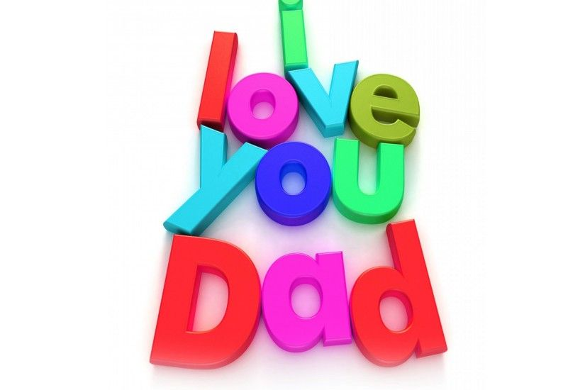 I Love You Dad Fathers Day Wallpaper