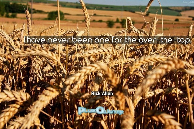 "Download Wallpaper with inspirational Quotes- ""I have never been one for  the over-"