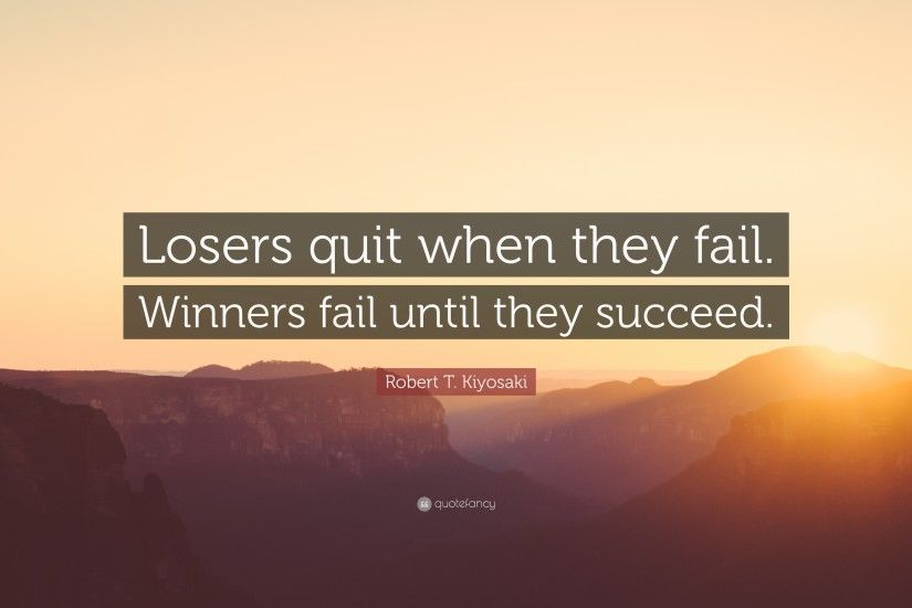 "Failure Quotes: ""Losers quit when they fail. Winners fail until they  succeed."