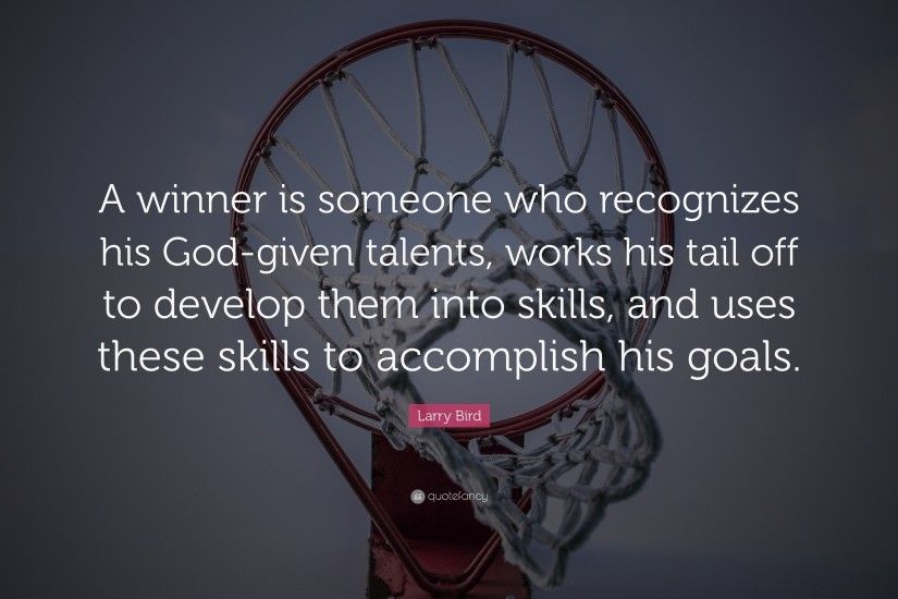 "Larry Bird Quote: ""A winner is someone who recognizes his God-given talents"