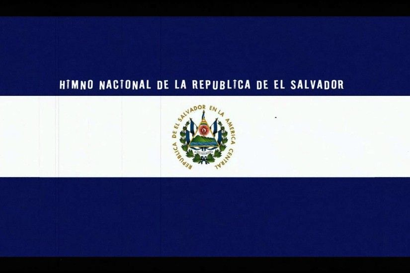 Himno Nacional de la Republica de El Salvador (God, Union and Liberty)