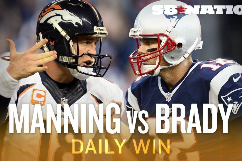 Broncos-Patriots on Sunday Night Football is Manning-Brady 14 - The Daily  Win - YouTube