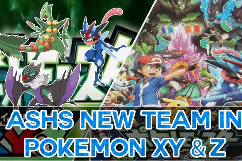 Ash's New Team For Pokémon XY and Z! Mega Sceptile, Noivern and Ash-Greninja!  - YouTube