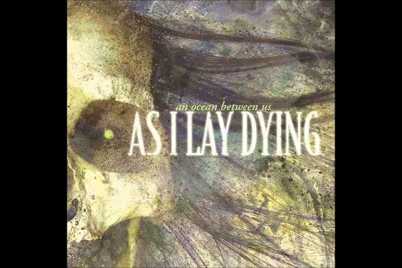 As I Lay Dying - Departed + Wrath Upon Ourselves