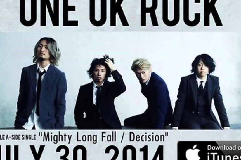 ONE OK ROCK- Mighty Long Fall/ Decision (Newest Single 2014!!) - YouTube