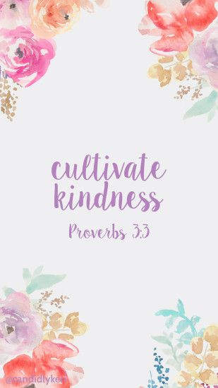 Cultivate kindness pray proverbs 3:3 quote bible background wallpaper you  can download for free