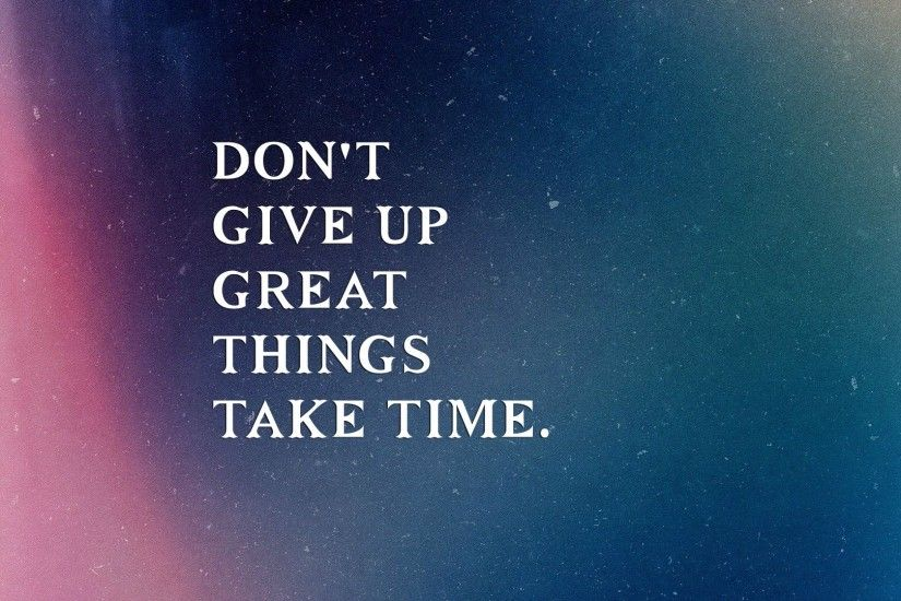 Dont Give Up High Quality Thoughts Wallpaper