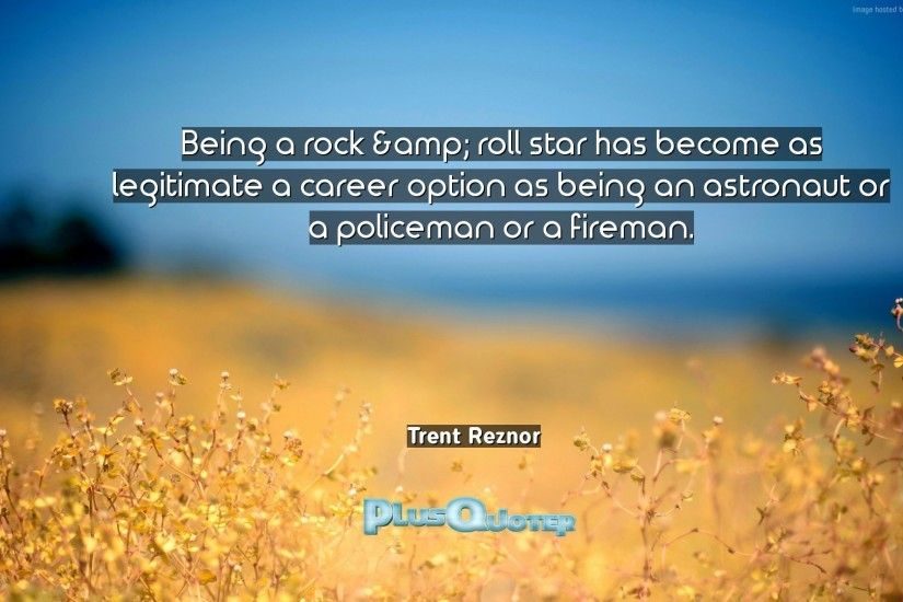 "Download Wallpaper with inspirational Quotes- ""Being a rock & roll star has  become as"