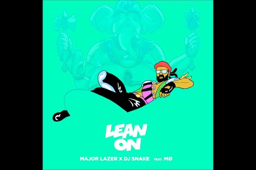 Major Lazer Lean on Wallpaper Major Lazer x dj Snake Lean