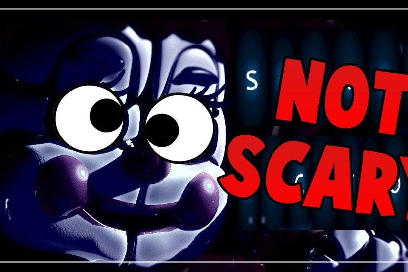 HOW TO MAKE FIVE NIGHTS AT FREDDYS SISTER LOCATION NOT SCARY
