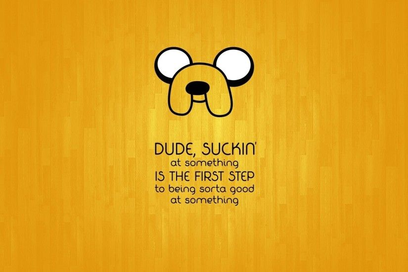 Anime, Yellow, Quote, Jake The Dog, Cartoon, Adventure Time Wallpapers HD /  Desktop and Mobile Backgrounds