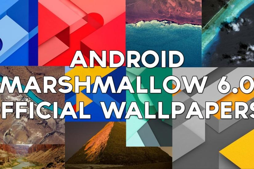 Android Marshmallow 6.0 Official Wallpapers!
