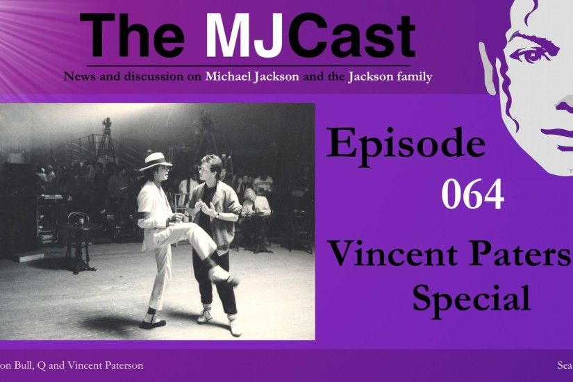 Choreographer Vincent Patterson was at Michael Jackson's side for many of  the key moments which helped cement his status as an entertainment legend,  ...