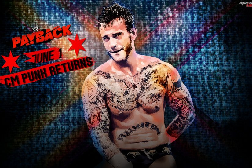 ... WWE Payback - CM Punk Returns by MarcusMarcel