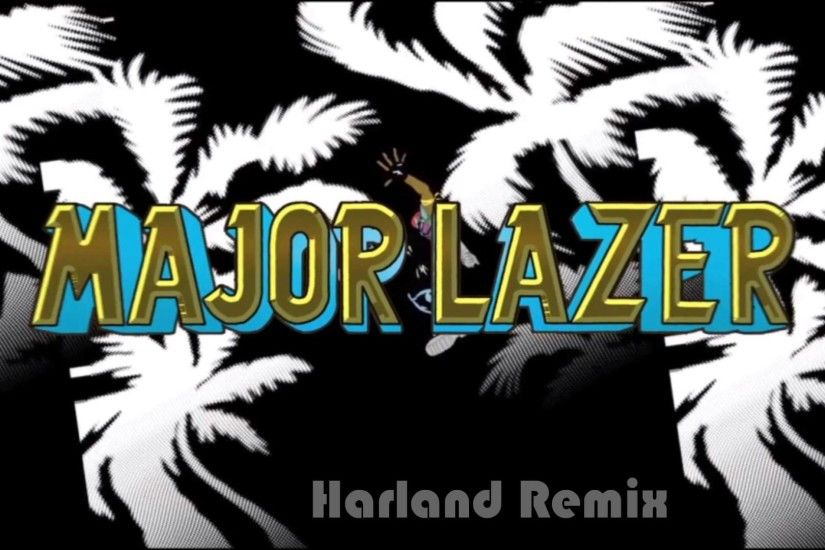 Major Lazer - Watch Our For This (Harland Remix) HD