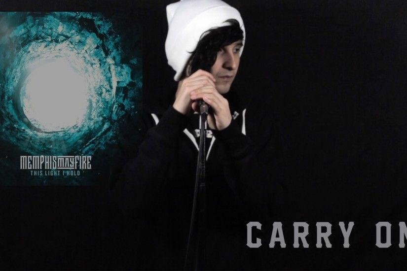 Memphis May Fire - Carry On (Vocal Cover)