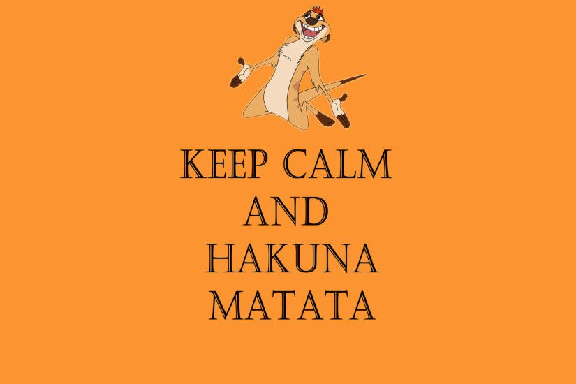 Keep Calm and Hakuna Matata wallpaper #17227
