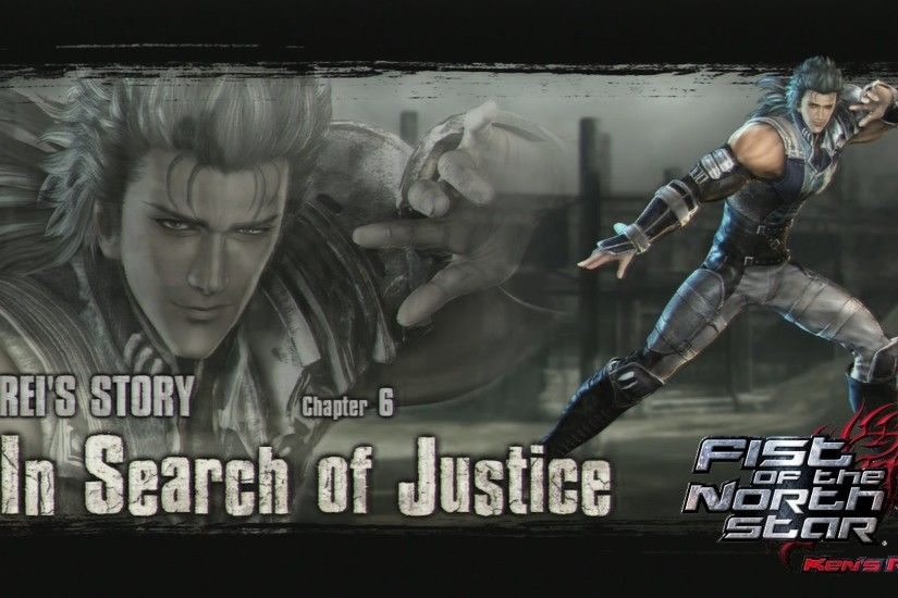Fist of the North Star: Ken's Rage - Rei's Story - Chapter 6: In Search of  Justice