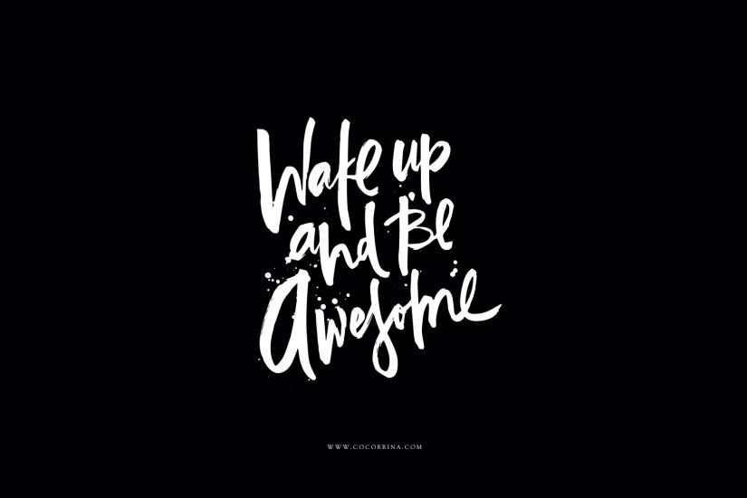 calligraphy Wake up Be Awesome desktop wallpaper background | Desktop .