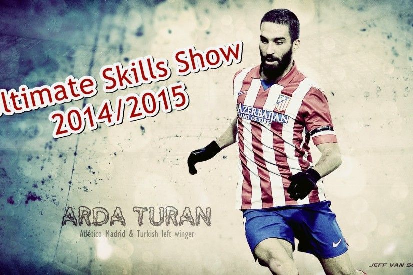 Arda Turan ▻ El Turco ▻ Ultimate Skills Show | 2014/2015 ||HD|| - YouTube