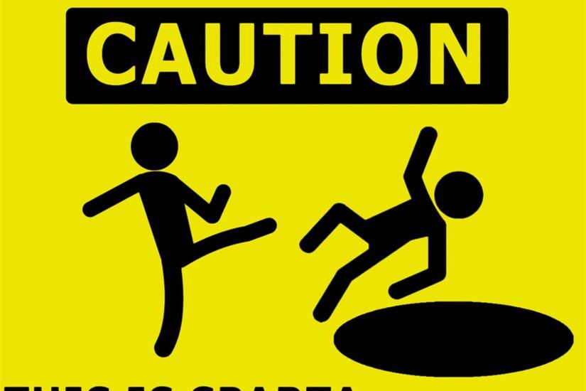 Caution - This is sparta