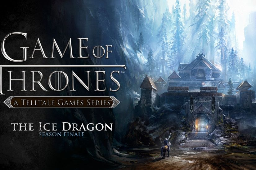 ... game of thrones a telltale games series episode 6 available for; game  of thrones season 7 dragon wallpaper ...