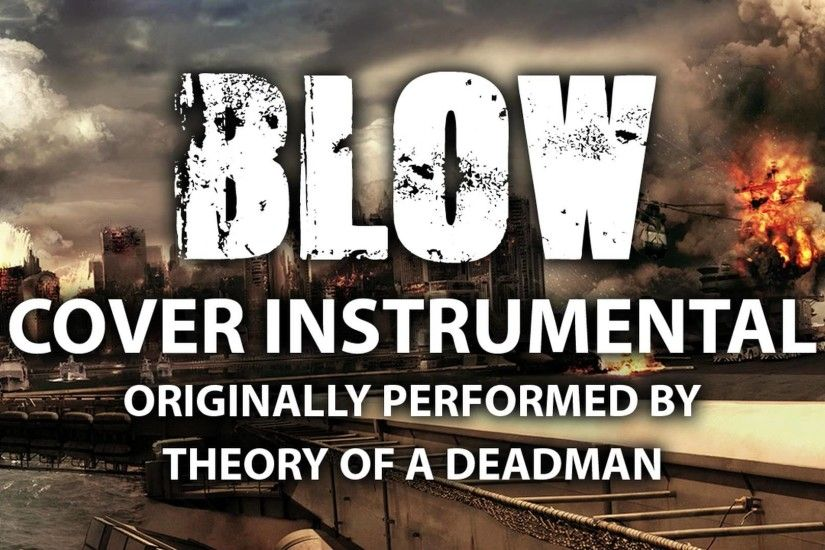 Blow (Cover Instrumental) [In the Style of Theory of a Deadman]