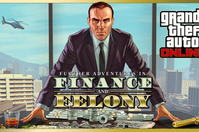 Further Adventures in Finance and Felony - GTA 5 Online Update 1920x1080  wallpaper