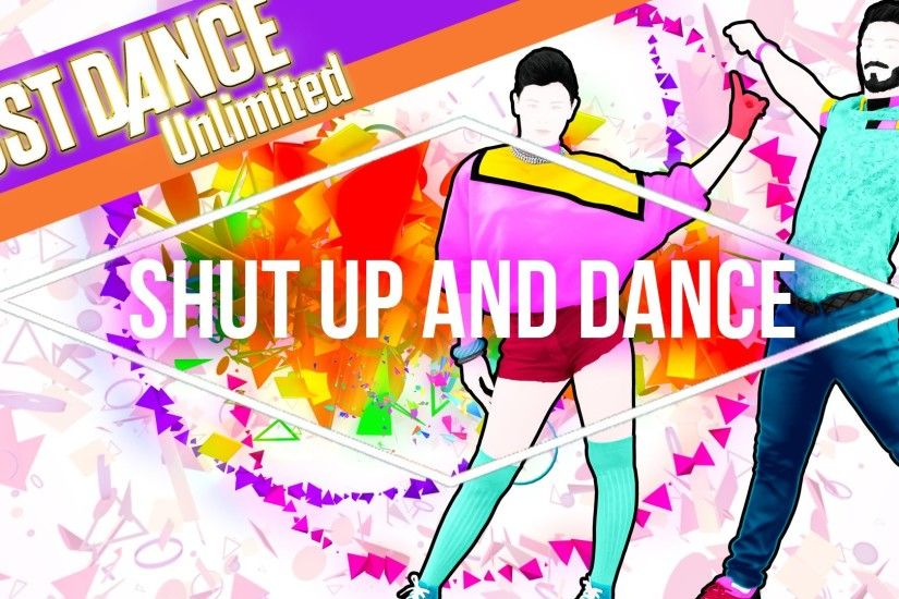 Just Dance Unlimited - Shut Up And Dance by Walk the Moon - Official [US] -  YouTube