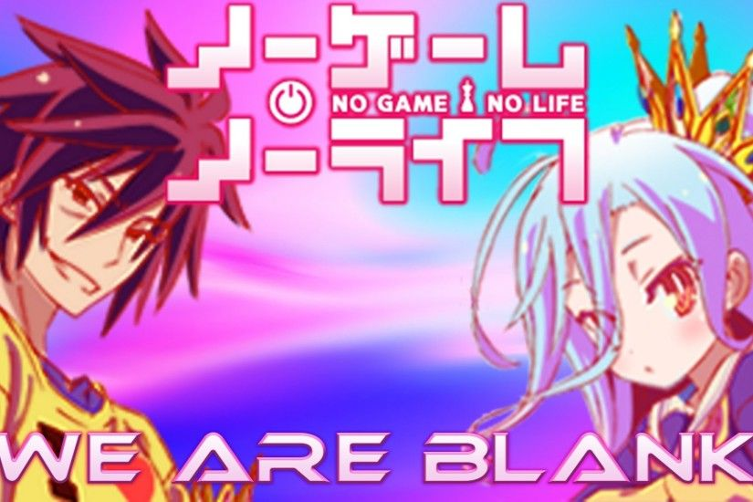 "Live Wallpapers | No Game No Life ""We are Blank"""