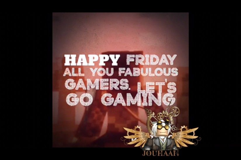 Happy Friday Gaming V1