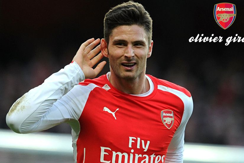 olivier giroud wallpapers hd 2015 arsenal fc desktop hd wallpapers high  definition amazing desktop wallpapers for windows apple tablet download  free ...