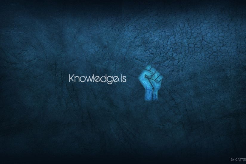 Knowledge is power HD Wallpaper. « »