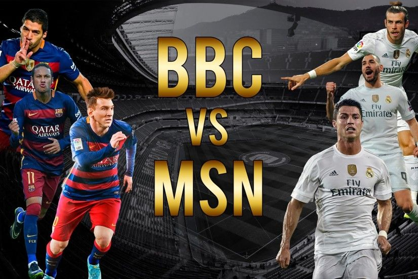 Messi ○ Suarez ○ Neymar VS Bale ○ Benzema ○ Cristiano Ronaldo - MSN vs BBC  2016 - YouTube