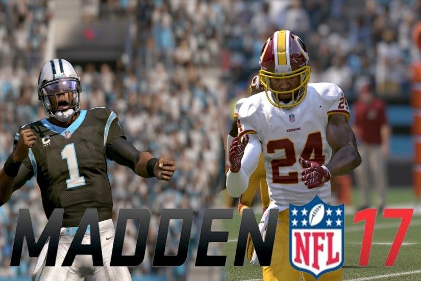 MADDEN NFL 17 OFFICIAL EARLY GAMEPLAY! CAROLINA PANTHERS VS. WASHINGTON  REDSKINS FEAT. CAM NEWTON - YouTube