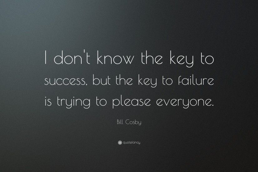 "Failure Quotes: ""I don't know the key to success, but the"