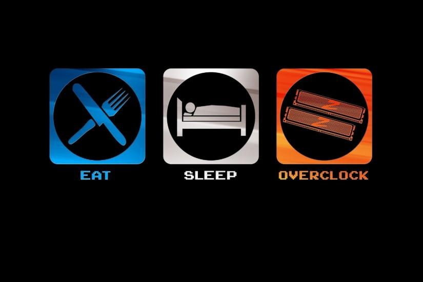 Eat Sleep Overclock Computers Nerd HD Desktop Wallpaper Black