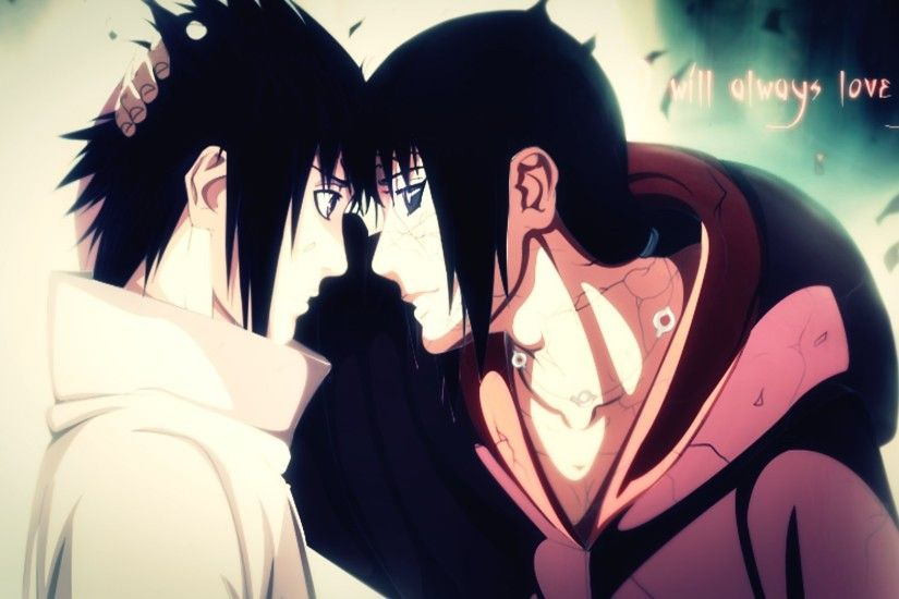 "「Uchiha Itachi」 ~ ""Always There For You"" 