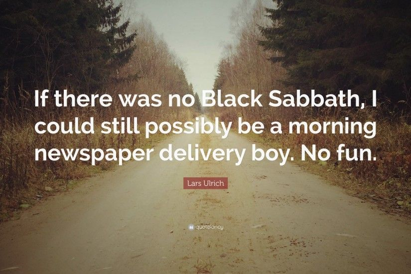 "Lars Ulrich Quote: ""If there was no Black Sabbath, I could still possibly"