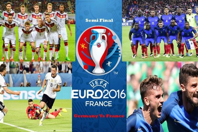 Germany Vs France Semi Final UEFA Euro 2016 Wallpaper .
