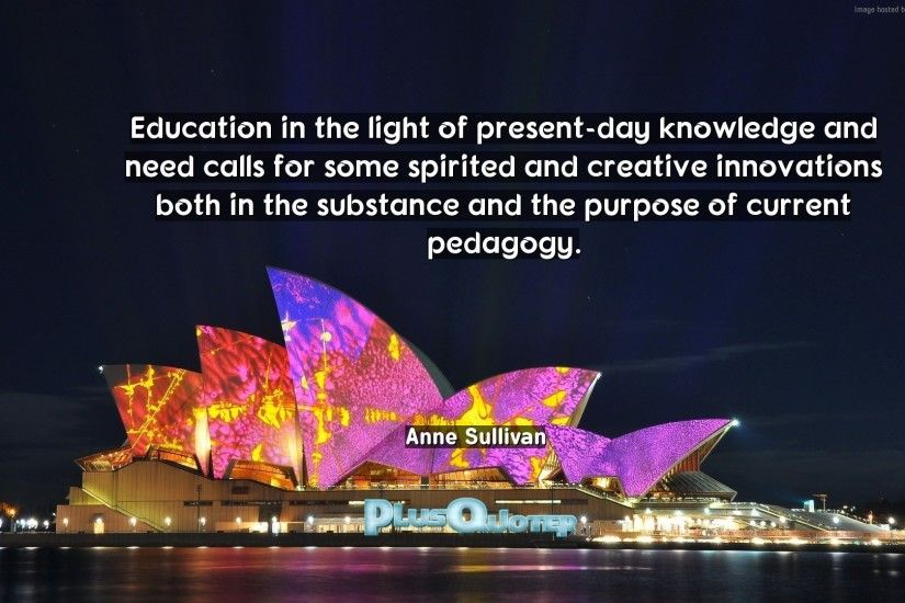 "Download Wallpaper with inspirational Quotes- ""Education in the light of  present-day knowledge"