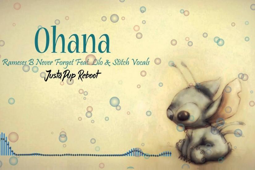 Ohana Rameses B - Never Forget feat. Lilo & Stitch Vocals (JustaPup Edit) -  YouTube