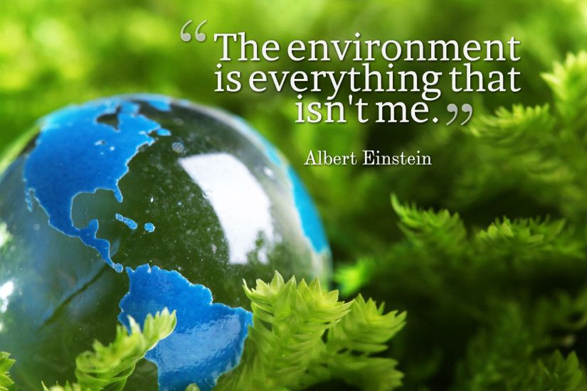 Environmental Quotes High Definition Wallpaper 14253