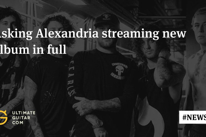 Listen: Asking Alexandria Streaming First Album Since Danny Worsnop's  Return in Full | Music News @ Ultimate-Guitar.Com